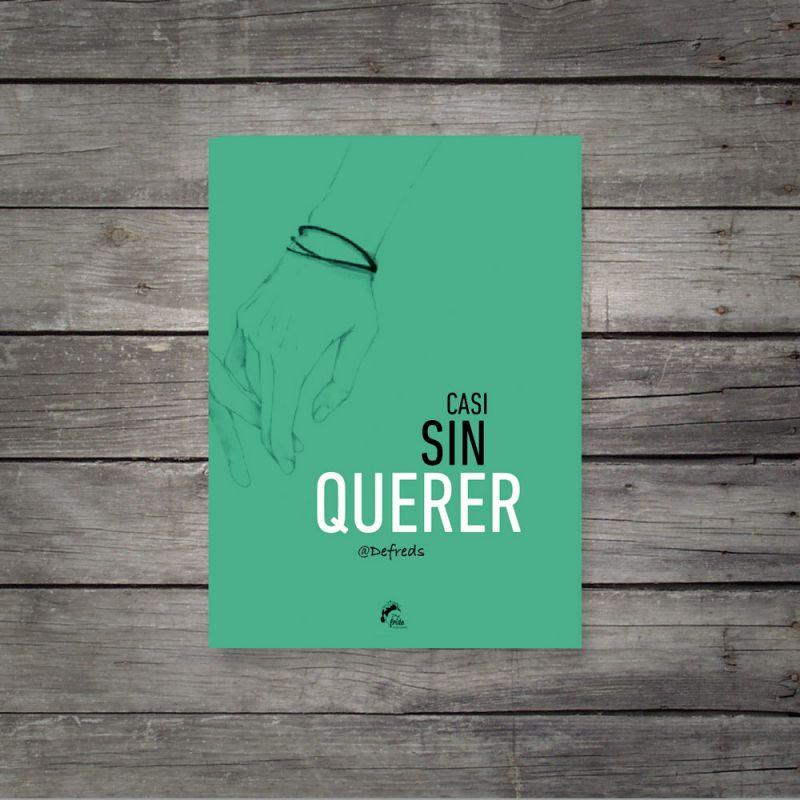 RESEÑA y OPINIÓN del libro CASI SIN QUERER